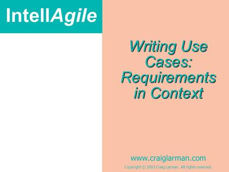 Writing Use Cases: Requirements in Context