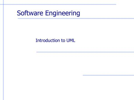 Software Engineering Introduction to UML.
