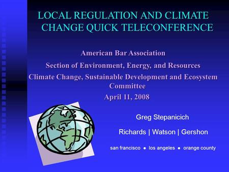 LOCAL REGULATION AND CLIMATE CHANGE QUICK TELECONFERENCE American Bar Association Section of Environment, Energy, and Resources Climate Change, Sustainable.