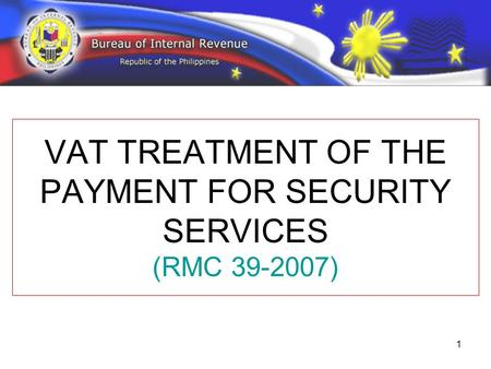 VAT TREATMENT OF THE PAYMENT FOR SECURITY SERVICES (RMC )