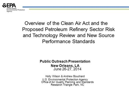 Overview of the Clean Air Act and the Proposed Petroleum Refinery Sector Risk and Technology Review and New Source Performance Standards Public Outreach.