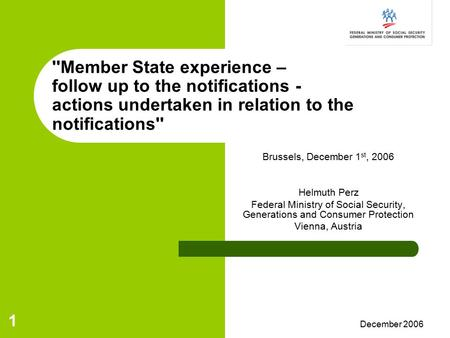 December 2006 1 ''Member State experience – follow up to the notifications - actions undertaken in relation to the notifications'' Brussels, December 1.