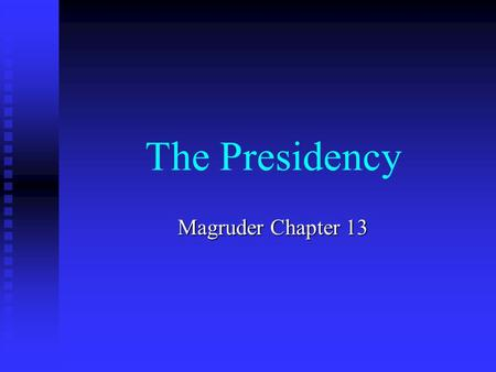 The Presidency Magruder Chapter 13.