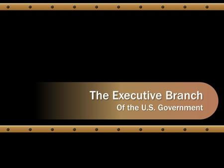 The Executive Branch Of the U.S. Government CampMedia.cRobin.