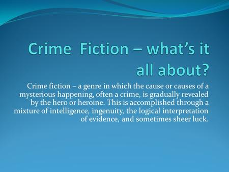 Crime Fiction – what's it all about?
