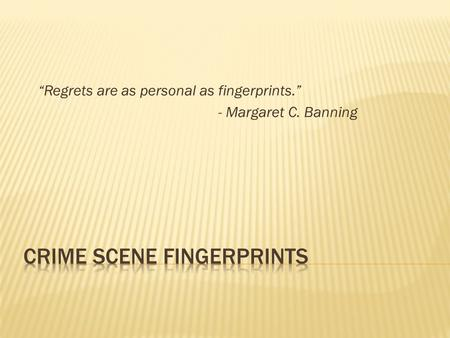 """Regrets are as personal as fingerprints."" - Margaret C. Banning."