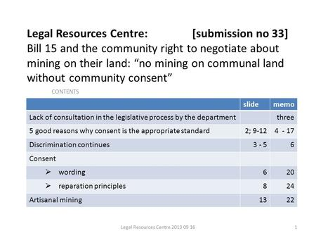 "Legal Resources Centre: [submission no 33] Bill 15 and the community right to negotiate about mining on their land: ""no mining on communal land without."