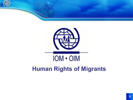 1 Human Rights of Migrants. Action = words = Action.