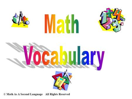 Math Vocabulary © Math As A Second Language All Rights Reserved.