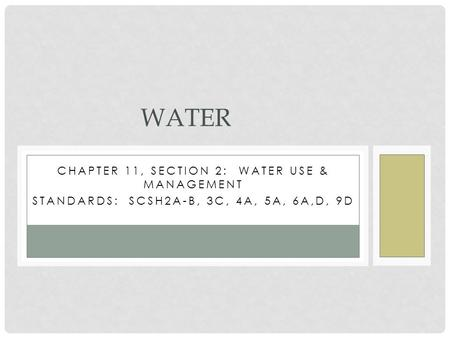 Water Chapter 11, Section 2: Water Use & Management