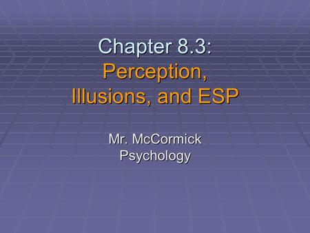 Chapter 8.3: Perception, Illusions, and ESP