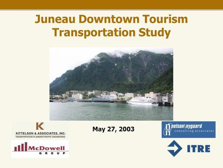 Juneau Downtown Tourism Transportation Study May 27, 2003.