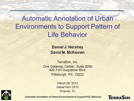Automatic Annotation of Urban Environments to Support POL Behavior Automatic Annotation of Urban Environments to Support Pattern of Life Behavior Daniel.