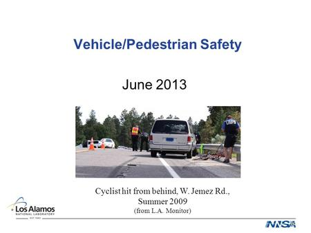 Vehicle/Pedestrian Safety June 2013 Cyclist hit from behind, W. Jemez Rd., Summer 2009 (from L.A. Monitor)