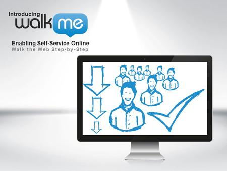 Introducing Enabling Self-Service Online Walk the Web Step-by-Step.