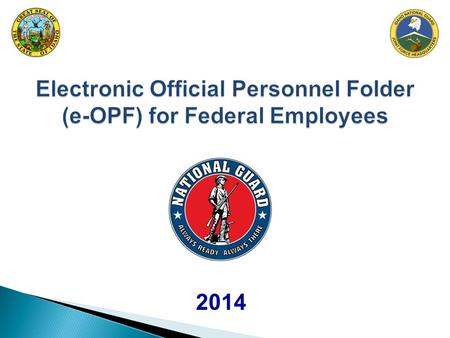 Electronic Official Personnel Folder (e-OPF) for Federal Employees 2014.