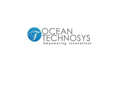 E m p o w e r i n g i n n o v a t i o n s. Ocean Technosys is founded with a goal to provide the highest level of professional services thru our expertise.