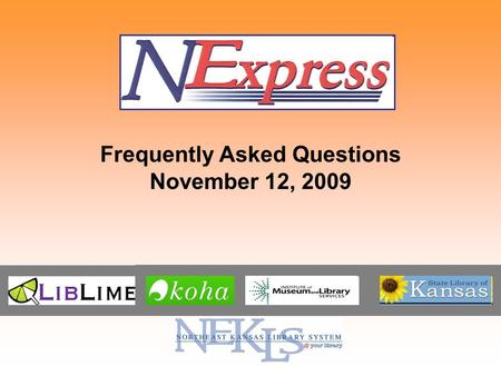 NExpress FAQs Frequently Asked Questions November 12, 2009.
