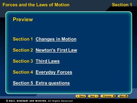 Forces and the Laws of MotionSection 1 Preview Section 1 Changes in MotionChanges in Motion Section 2 Newton's First LawNewton's First Law Section 3 Third.