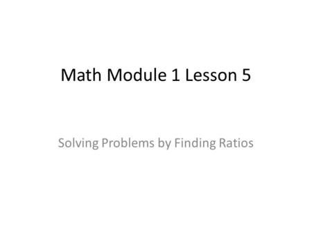 Solving Problems by Finding Ratios