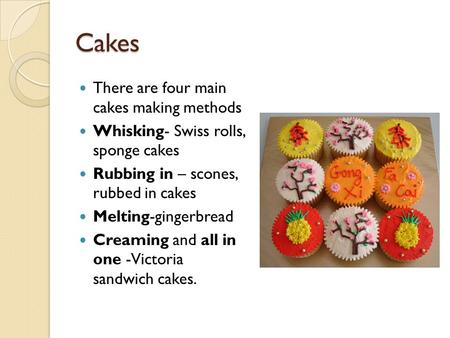 Cakes There are four main cakes making methods