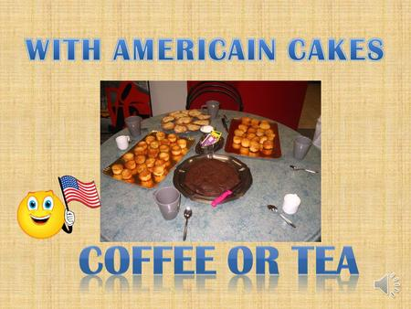 WITH AMERICAIN CAKES COFFEE OR TEA.