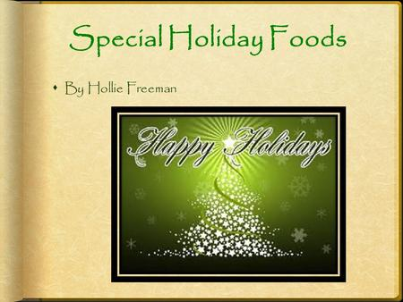 Special Holiday Foods BBy Hollie Freeman. Thanksgiving Day Dinner Menu  Turkey  Dressing  Cranberry Sauce  Mac and Cheese  Green Beans  Green.