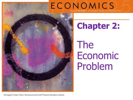 Chapter 2: The Economic Problem.