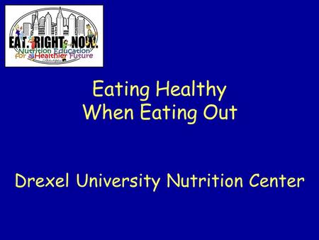 Eating Healthy When Eating Out Drexel University Nutrition Center.