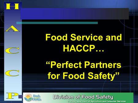 "Food Service and HACCP… ""Perfect Partners for Food Safety"""