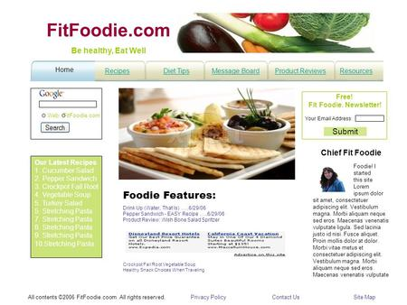 HomeDiet TipsRecipesMessage BoardResourcesProduct Reviews WebFitFoodie.com Be healthy, Eat Well All contents ©2006 FitFoodie.coom. All rights reserved.Privacy.