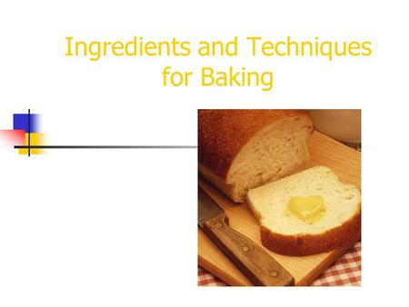 Ingredients and Techniques for Baking