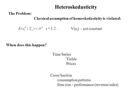 Heteroskedasticity The Problem: