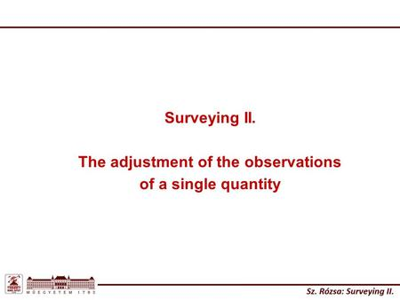 The adjustment of the observations