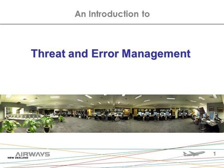 An Introduction to Threat and Error Management 1.
