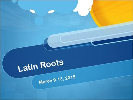 "Latin Roots March 9-13, 2015. Monday, March 9, 2015 Latin Root: ERR means ""to wander"" 1. An ______(or) means to wander away from what is correct. It can."