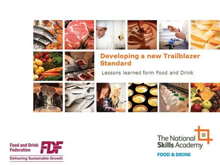 Developing a new Trailblazer Standard Lessons learned form Food and Drink.
