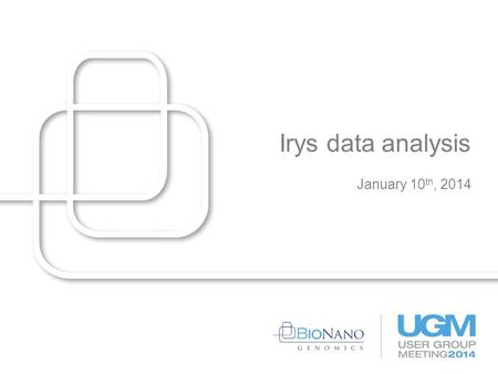 Click to edit Master title style Irys data analysis January 10 th, 2014.