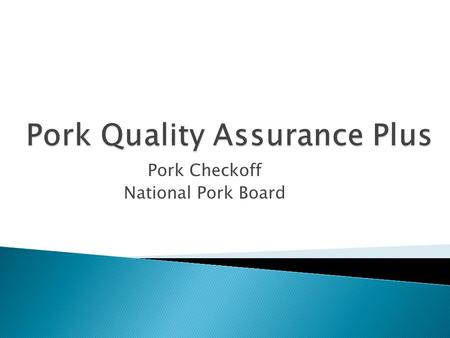 Pork Checkoff National Pork Board.  Food Safety  Animal Well-Being.