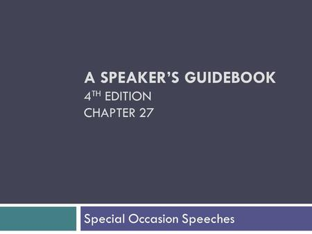 A SPEAKER'S GUIDEBOOK 4TH EDITION CHAPTER 27