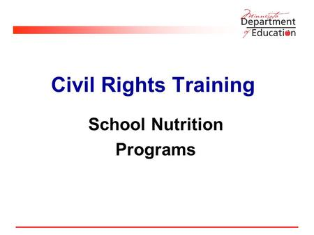 "Civil Rights Training School Nutrition Programs. What are Civil Rights? Civil Rights refer to the: rights of ""personal liberty"" guaranteed by the 13 th."