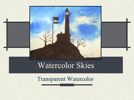 Watercolor Skies Transparent Watercolor. Transparent Colors Watercolors are referred to as transparent paint. This mean that if you draw on paper with.