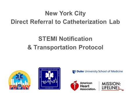 New York City Direct Referral to Catheterization Lab STEMI Notification & Transportation Protocol.