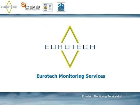 Eurotech Monitoring Services Ltd Eurotech Monitoring Services.