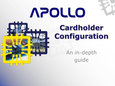 Cardholder Configuration An in-depth guide. Overview Main module for cardholder database – Personal Info – Cards – Access Levels – Print Cards Reads &