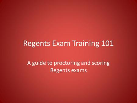 A guide to proctoring and scoring Regents exams