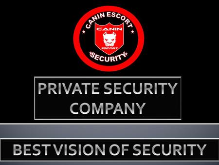 For you, we offer : - GUARDING SERVICES ; - PATROLLING SERVICES ; - SECURITY TRANSPORTATION OF VALUES ; - - BODYGUARDING SERVICES For all kind of.