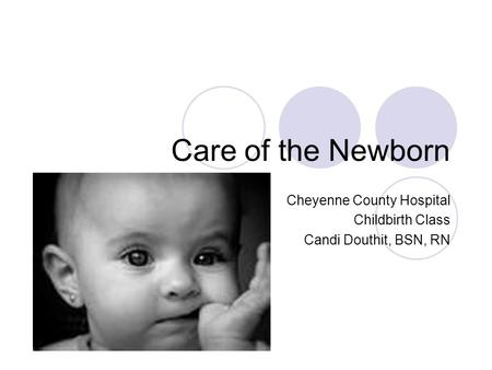 Cheyenne County Hospital Childbirth Class Candi Douthit, BSN, RN