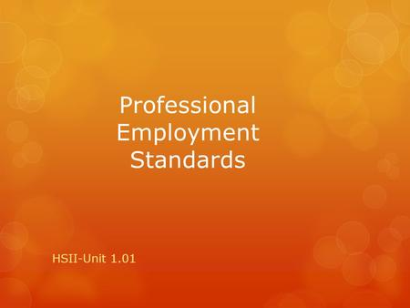 Professional Employment Standards HSII-Unit 1.01.