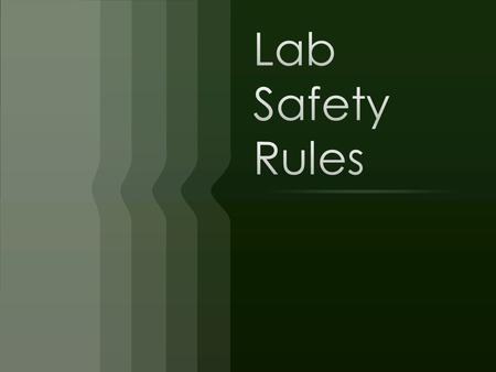 Lab Safety Rules.